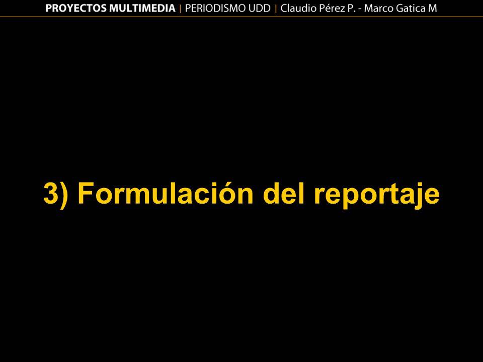 3) Formulación del reportaje