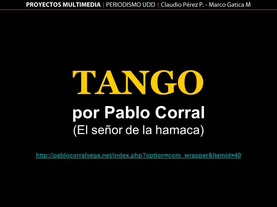 TANGO por Pablo Corral (El señor de la hamaca) http://pablocorralvega