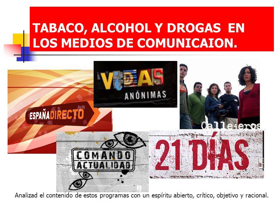 TABACO, ALCOHOL Y DROGAS EN LOS MEDIOS DE COMUNICAION.