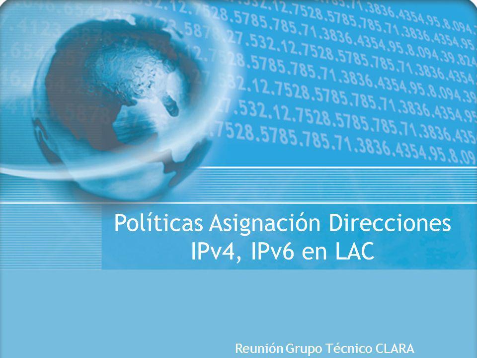 Políticas Asignación Direcciones IPv4, IPv6 en LAC