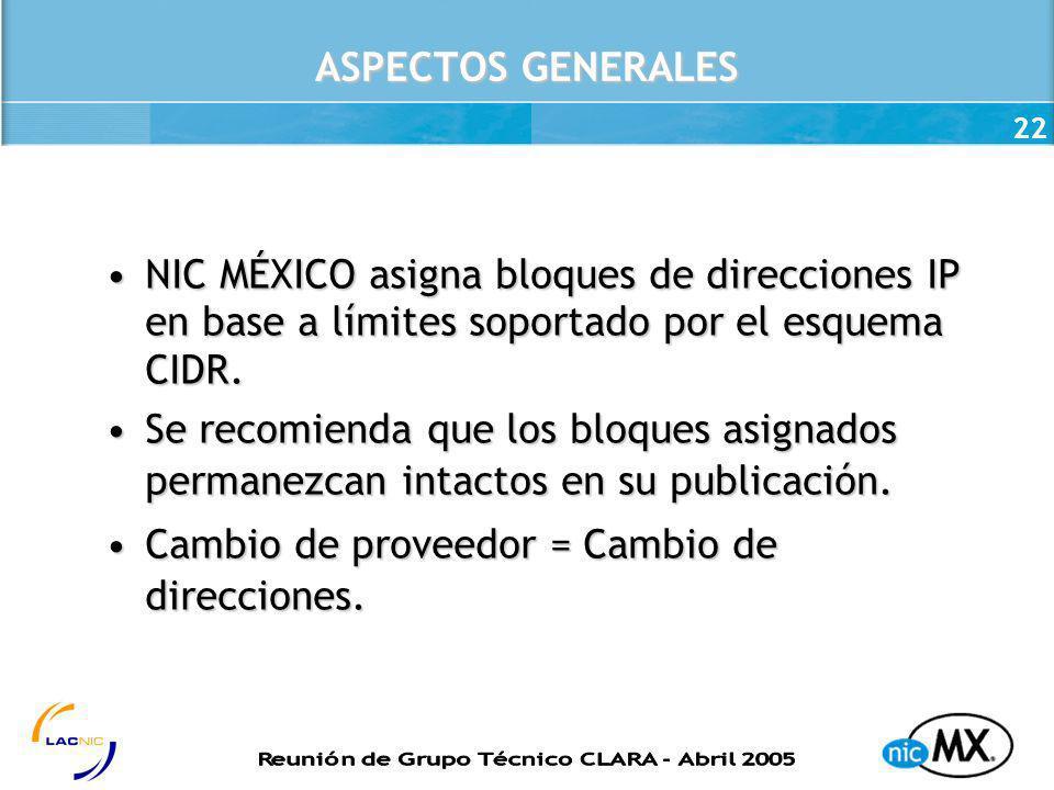 ASPECTOS GENERALES NIC MÉXICO asigna bloques de direcciones IP en base a límites soportado por el esquema CIDR.