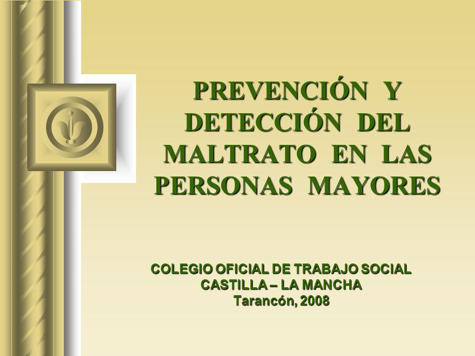 PREVENCIÓN Y DETECCIÓN DEL MALTRATO EN LAS PERSONAS MAYORES
