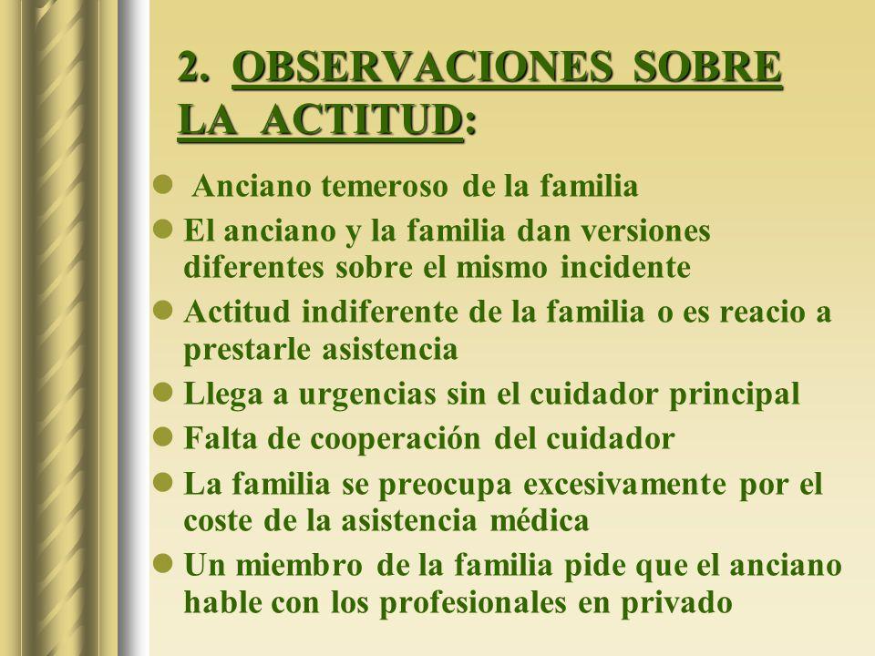 2. OBSERVACIONES SOBRE LA ACTITUD: