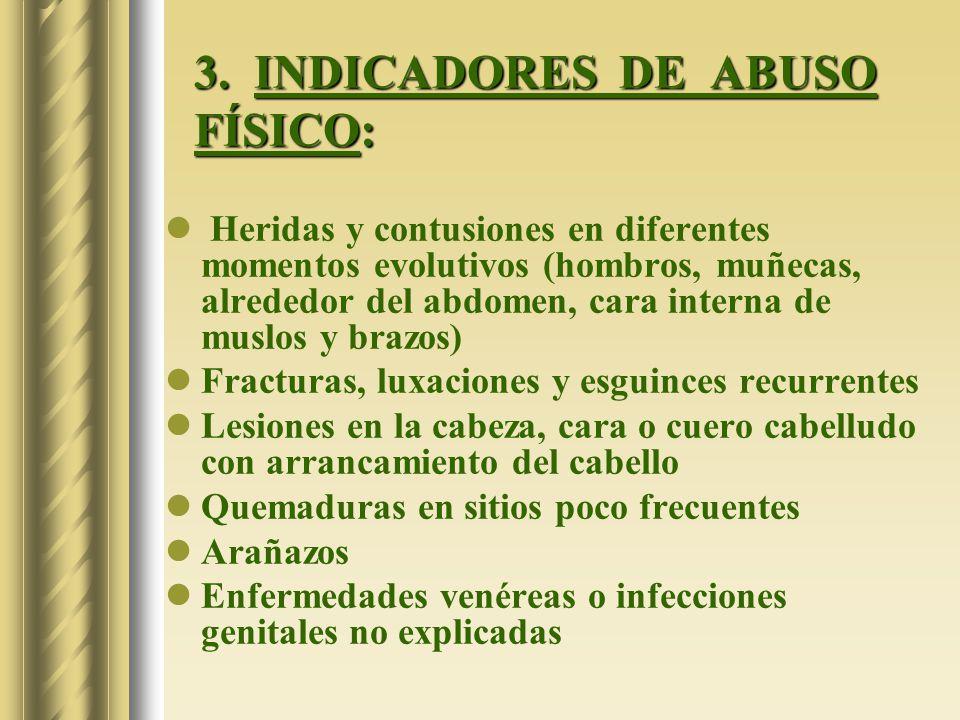 3. INDICADORES DE ABUSO FÍSICO: