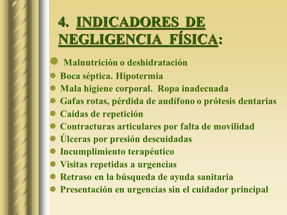 4. INDICADORES DE NEGLIGENCIA FÍSICA: