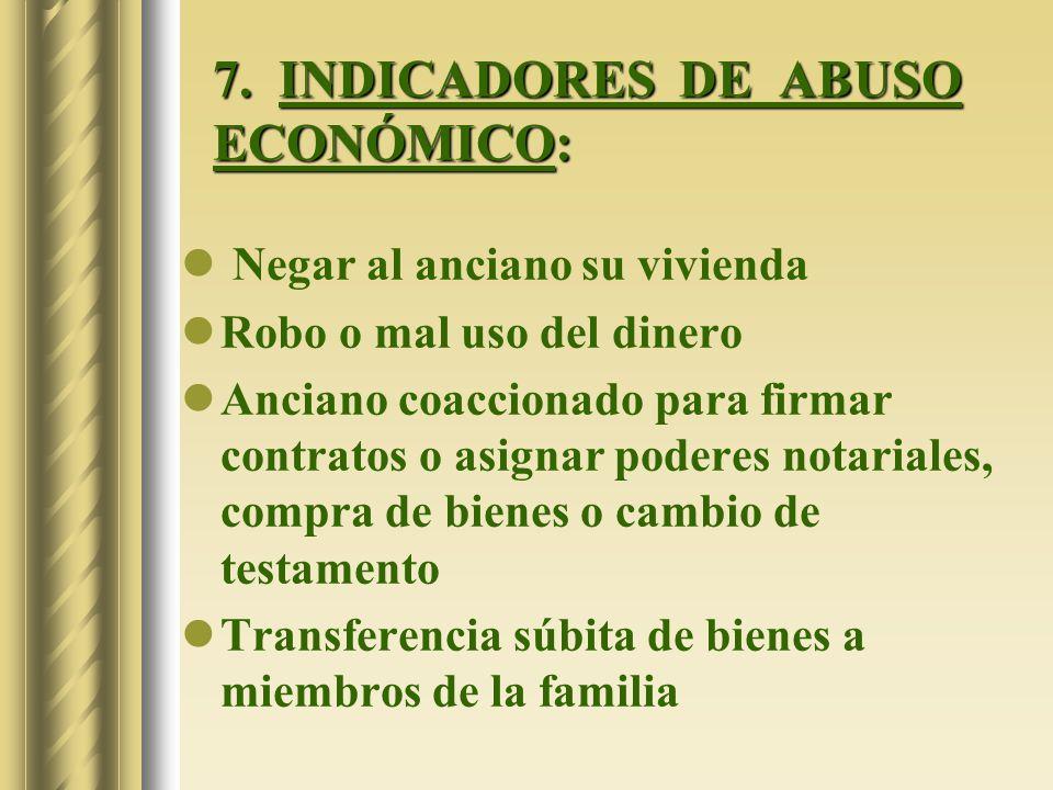 7. INDICADORES DE ABUSO ECONÓMICO: