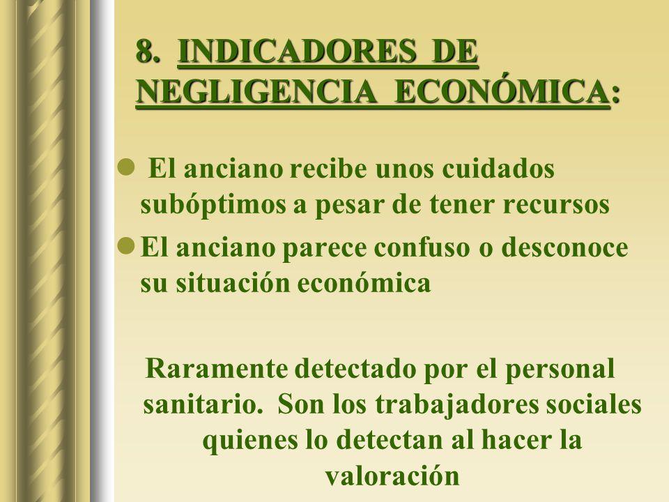 8. INDICADORES DE NEGLIGENCIA ECONÓMICA: