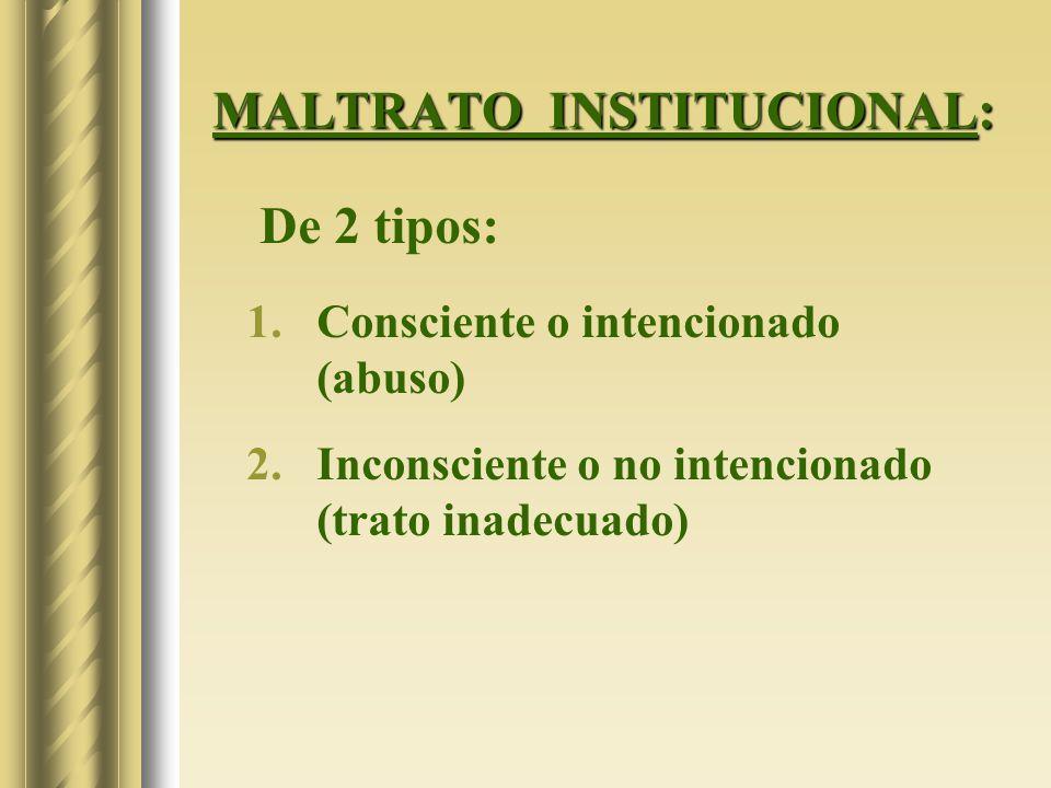 MALTRATO INSTITUCIONAL: