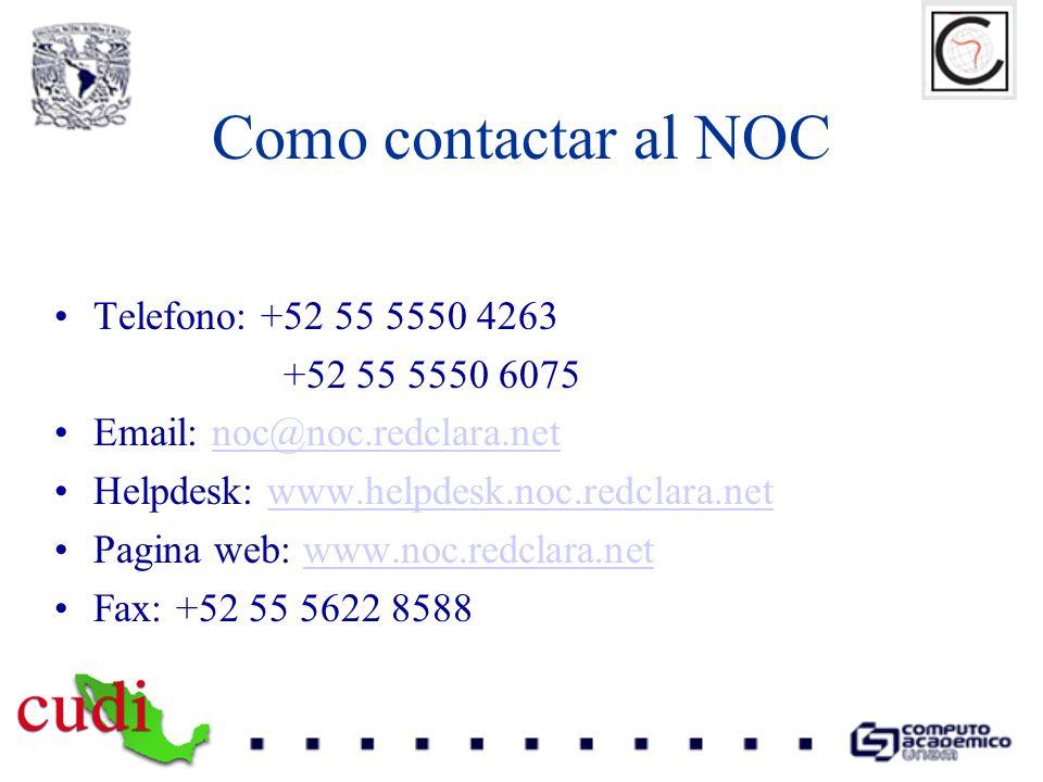Como contactar al NOC Telefono: +52 55 5550 4263 +52 55 5550 6075