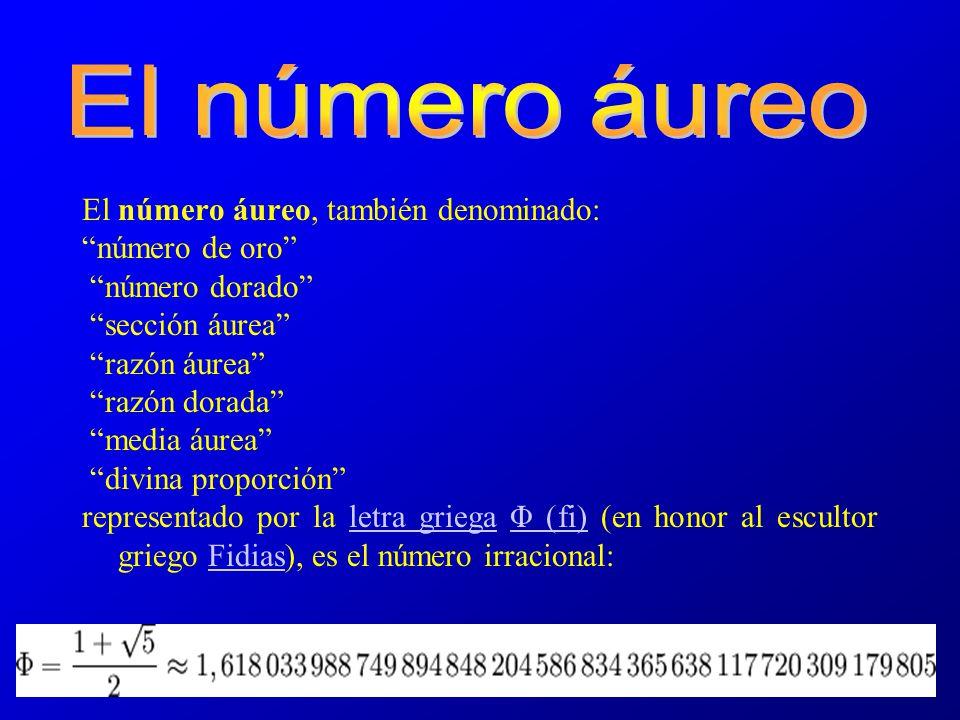 El número áureo El número áureo, también denominado: número de oro