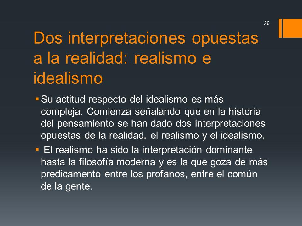Dos interpretaciones opuestas a la realidad: realismo e idealismo