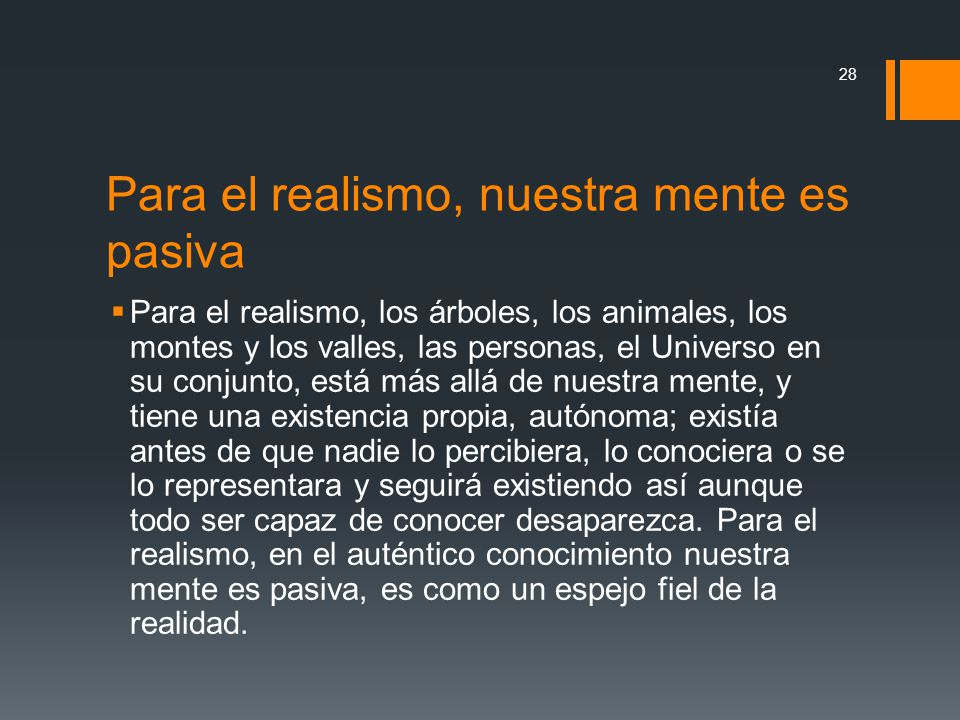 Para el realismo, nuestra mente es pasiva