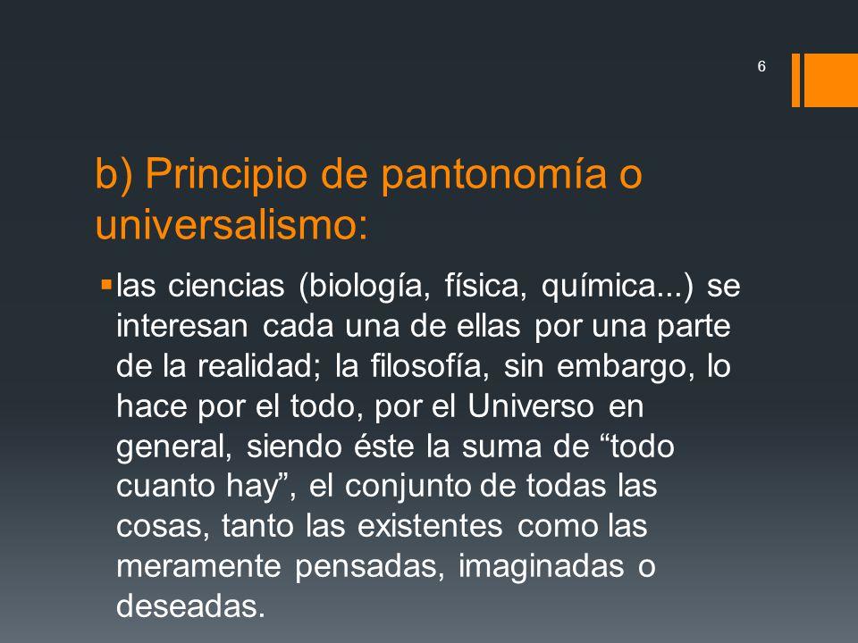 b) Principio de pantonomía o universalismo: