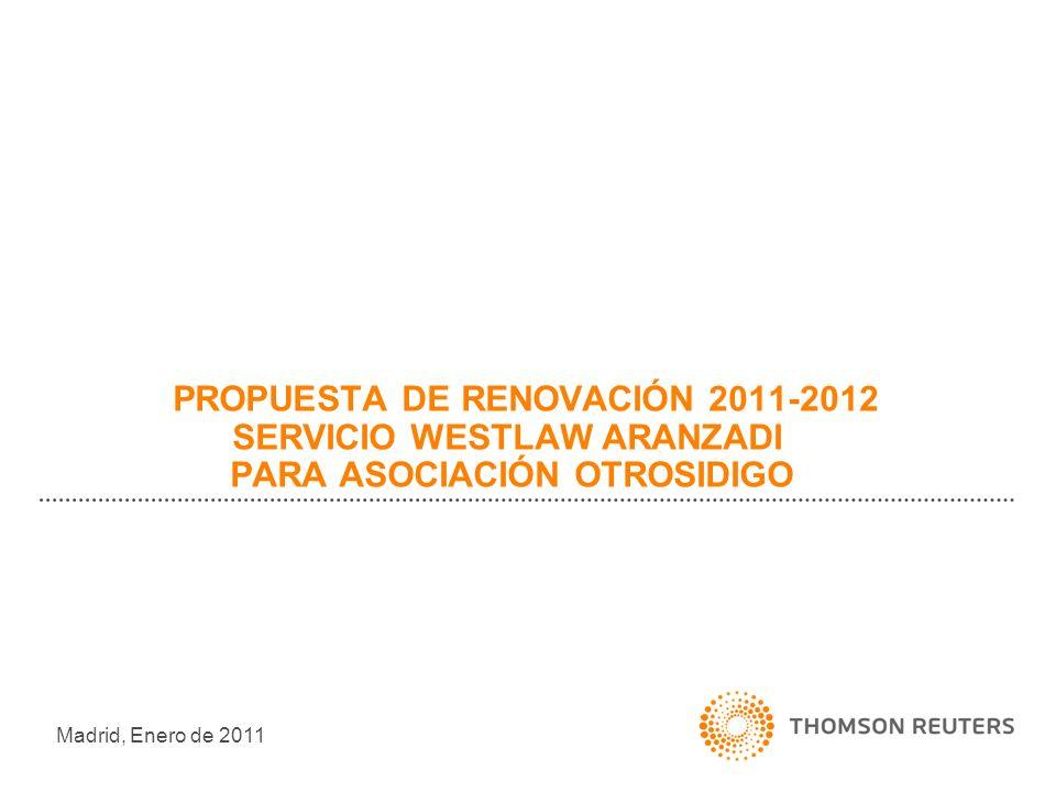 PROPUESTA DE RENOVACIÓN 2011-2012 SERVICIO WESTLAW ARANZADI PARA ASOCIACIÓN OTROSIDIGO