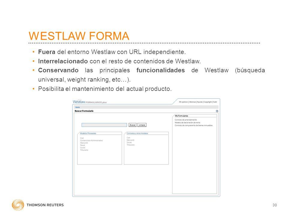 WESTLAW FORMA Fuera del entorno Westlaw con URL independiente.