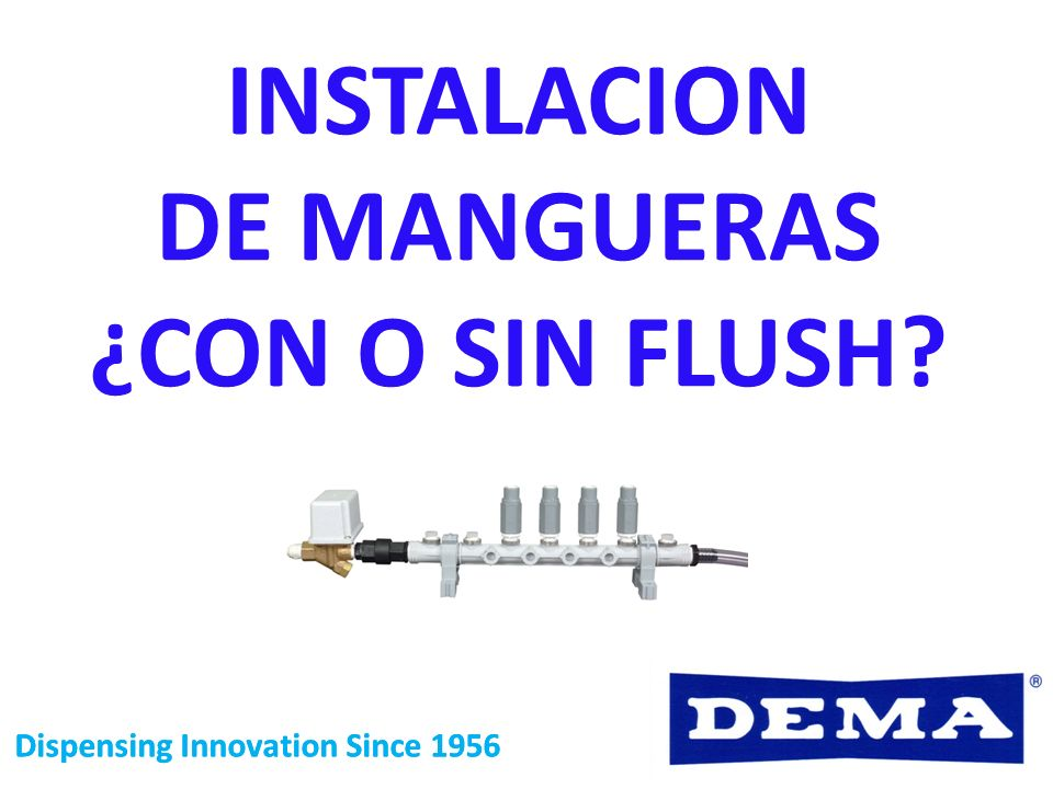 INSTALACION DE MANGUERAS ¿CON O SIN FLUSH
