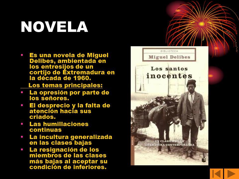 NOVELA Es una novela de Miguel Delibes, ambientada en los entresijos de un cortijo de Extremadura en la década de 1960.