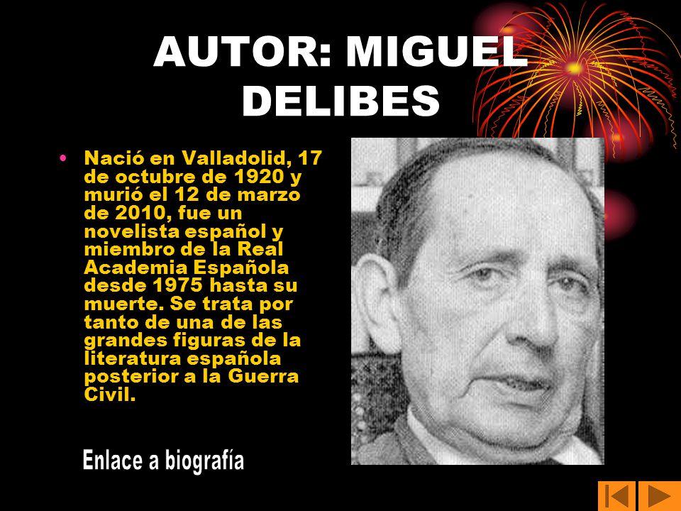 AUTOR: MIGUEL DELIBES Enlace a biografía