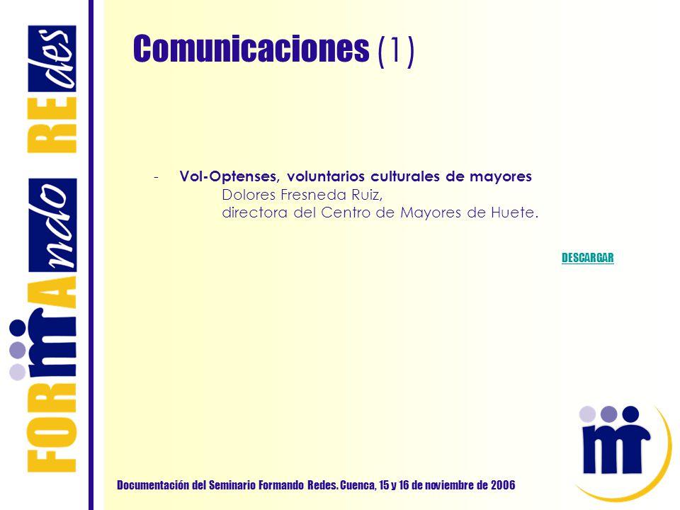Comunicaciones (1) Vol-Optenses, voluntarios culturales de mayores Dolores Fresneda Ruiz, directora del Centro de Mayores de Huete.