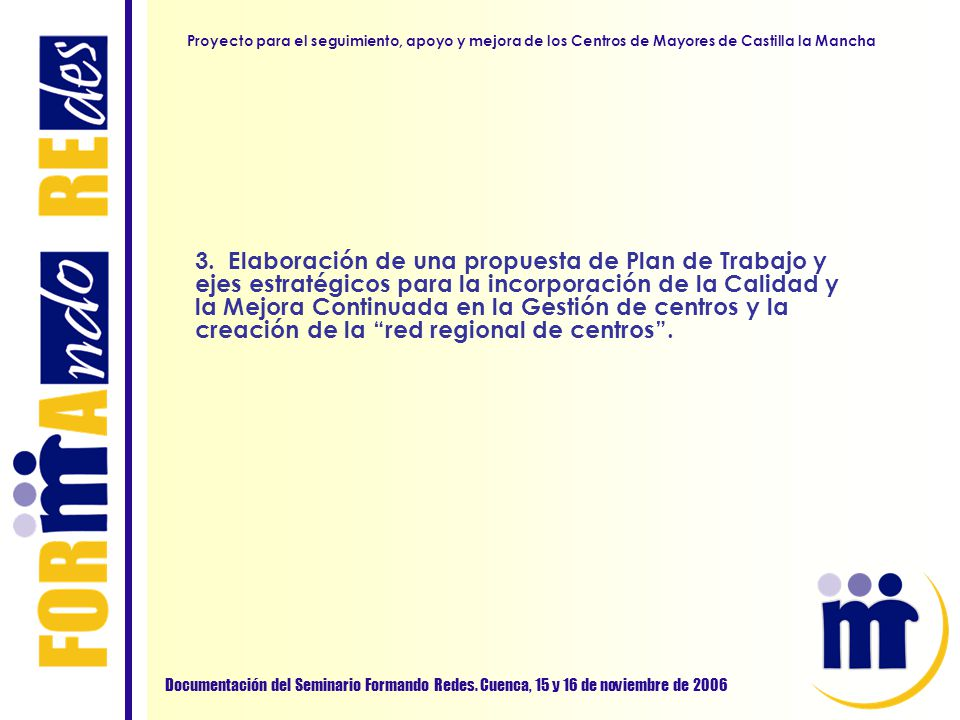 Proyecto para el seguimiento, apoyo y mejora de los Centros de Mayores de Castilla la Mancha