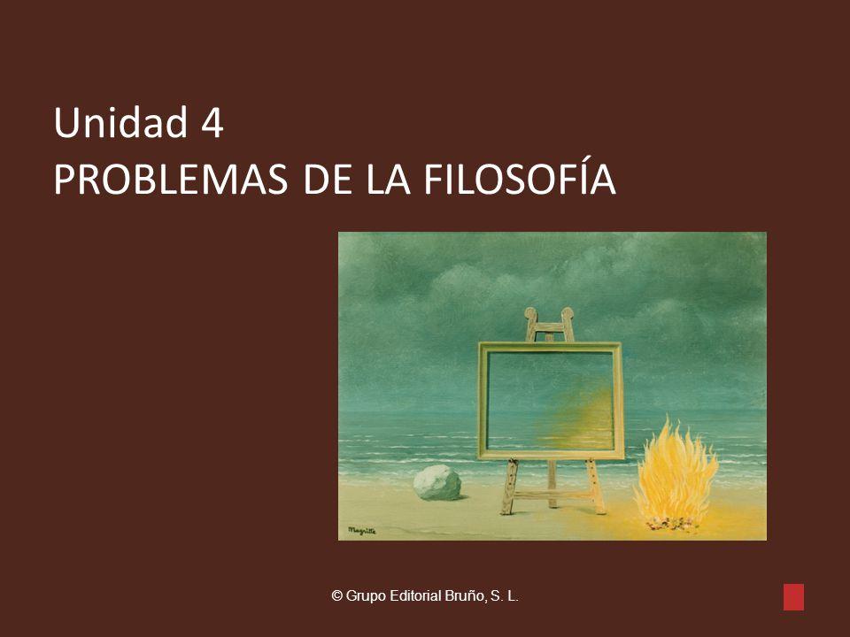 Unidad 4 PROBLEMAS DE LA FILOSOFÍA