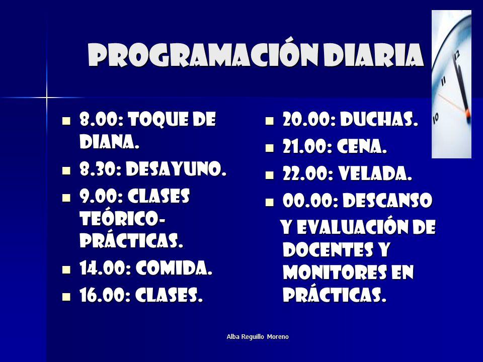 Programación diaria 8.00: toque de diana. 8.30: desayuno.
