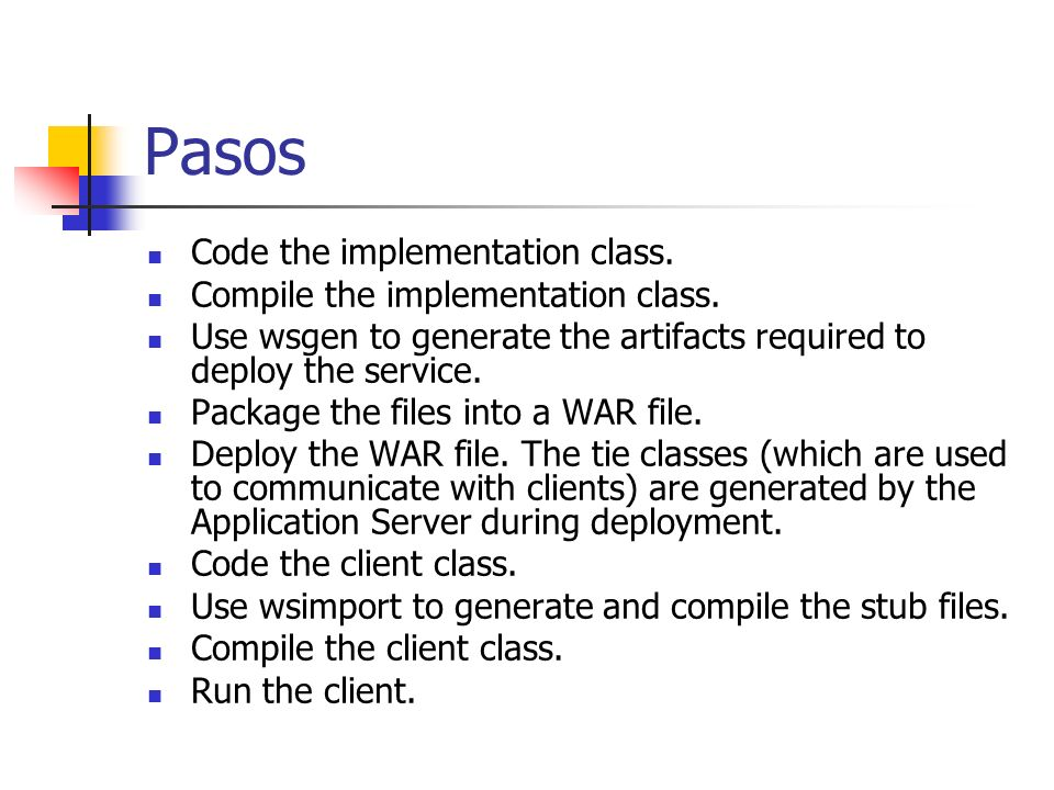 Pasos Code the implementation class. Compile the implementation class.