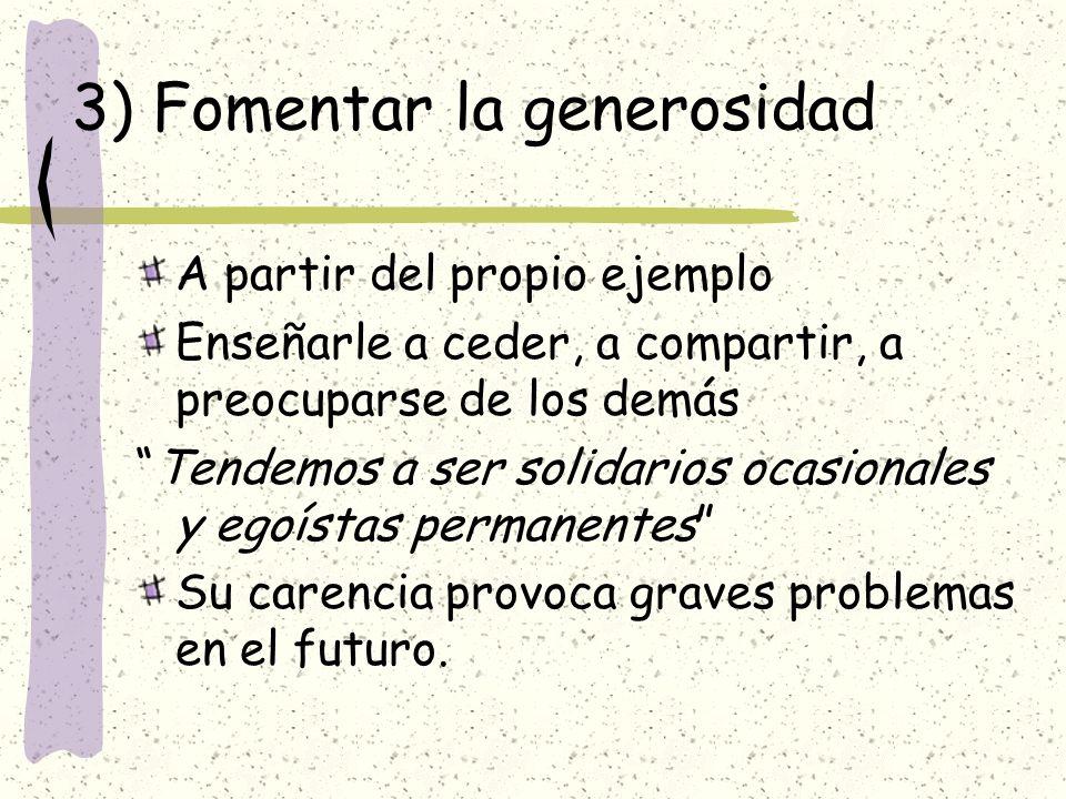 3) Fomentar la generosidad