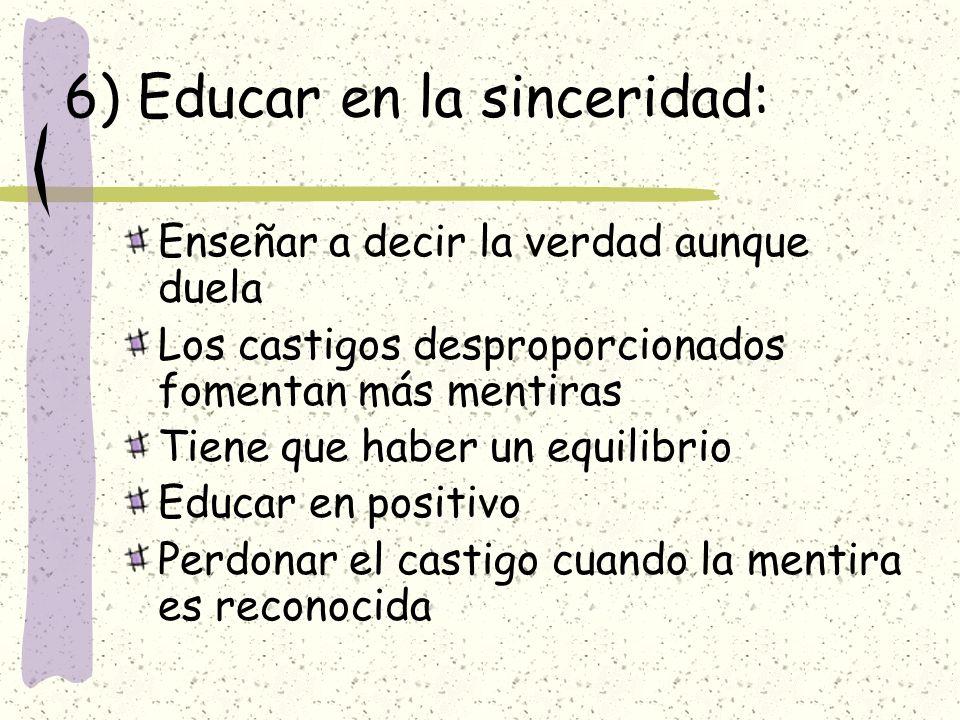 6) Educar en la sinceridad: