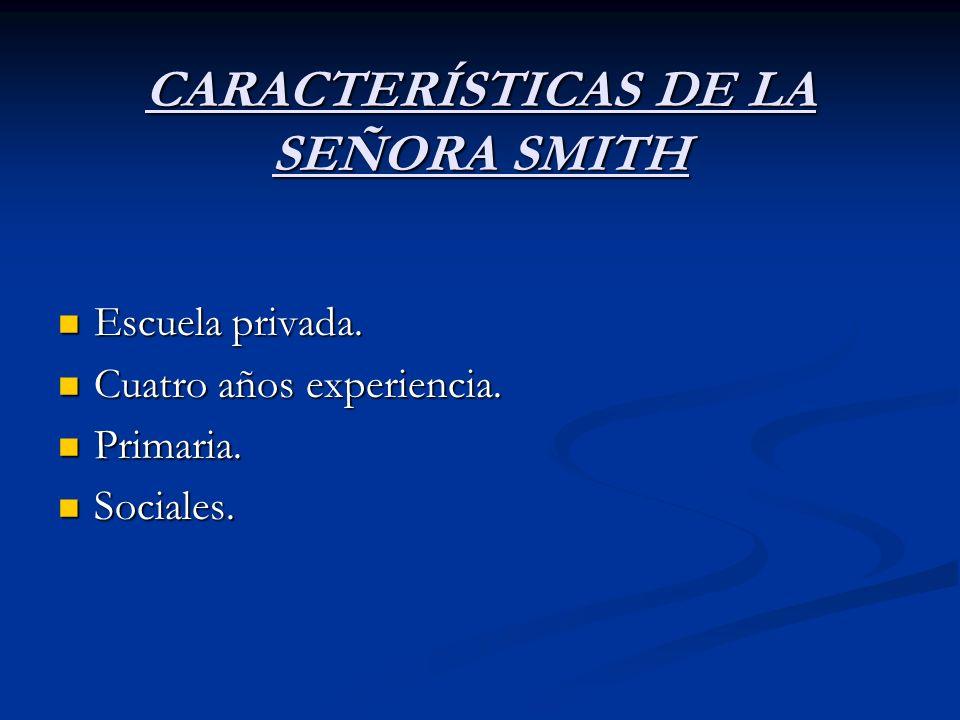 CARACTERÍSTICAS DE LA SEÑORA SMITH