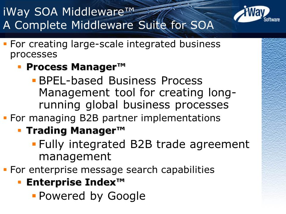 iWay SOA Middleware™ A Complete Middleware Suite for SOA