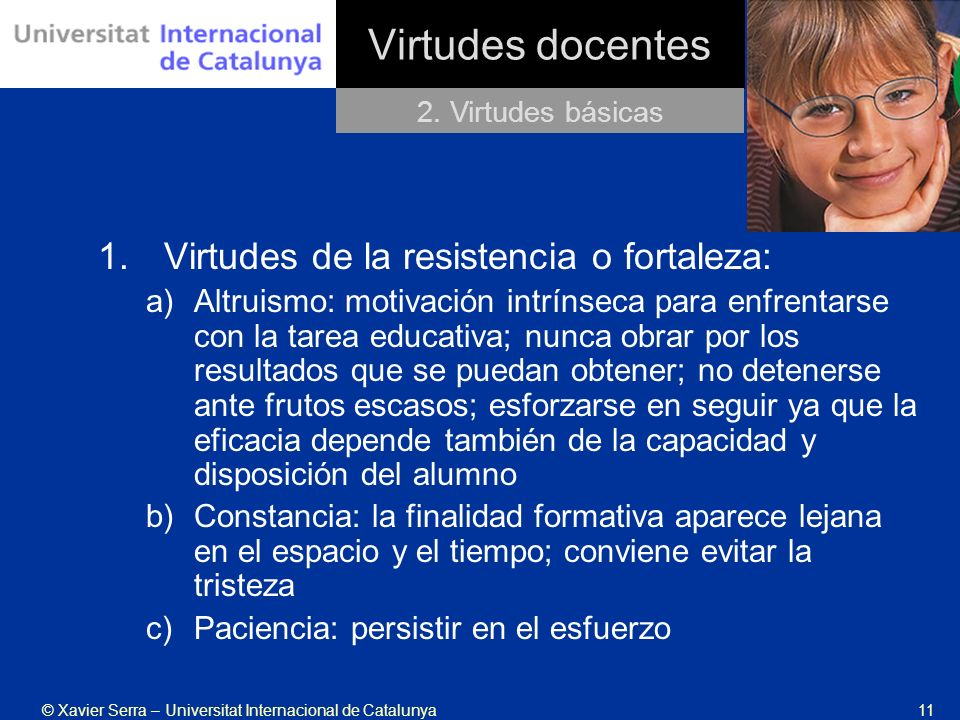 Virtudes docentes Virtudes de la resistencia o fortaleza: