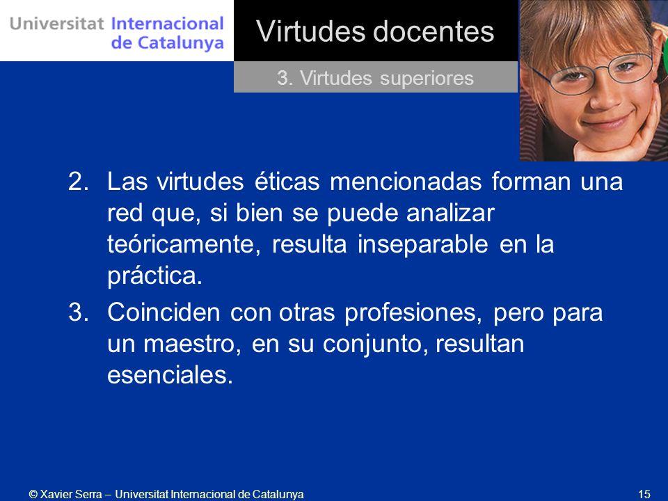 Virtudes docentes 3. Virtudes superiores.