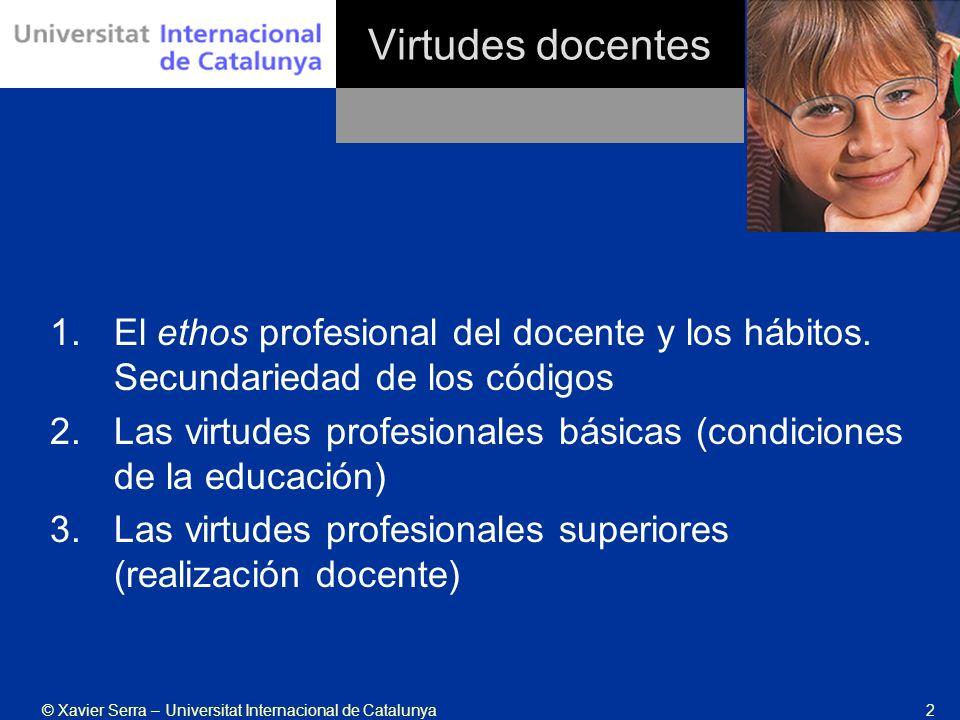 Virtudes docentes El ethos profesional del docente y los hábitos. Secundariedad de los códigos.