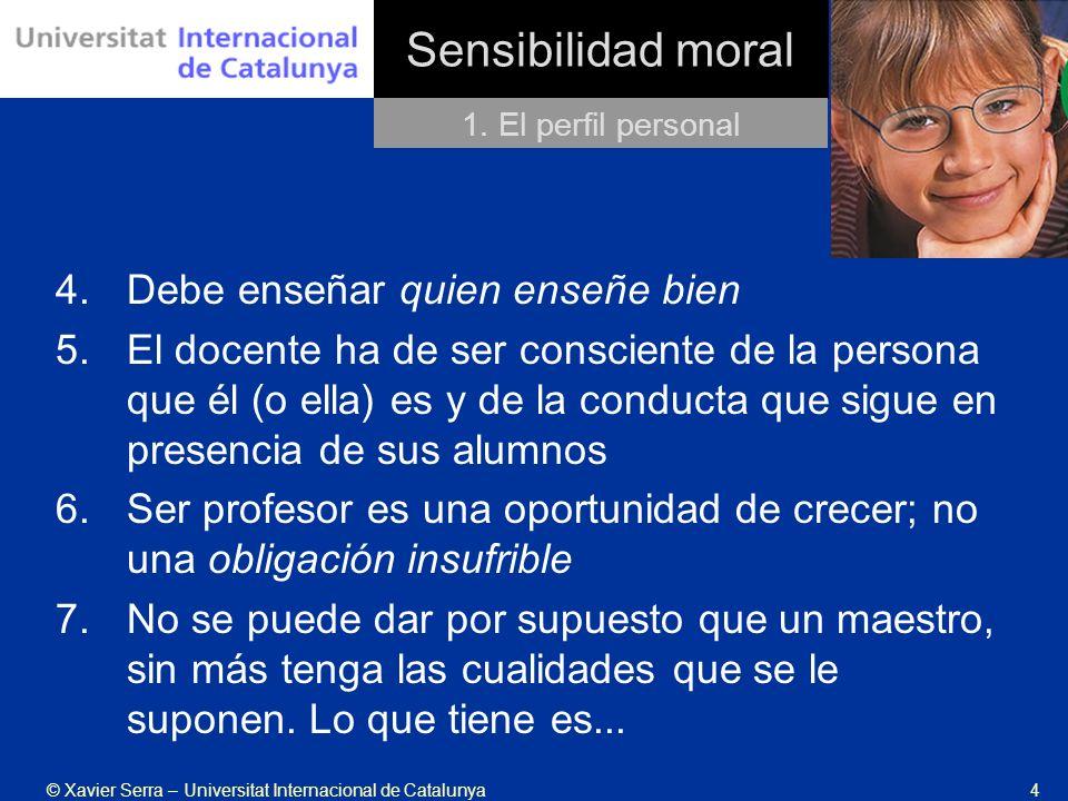 Sensibilidad moral Debe enseñar quien enseñe bien