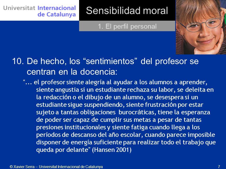 Sensibilidad moral 1. El perfil personal. De hecho, los sentimientos del profesor se centran en la docencia: