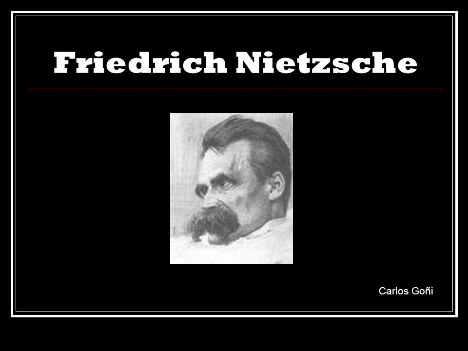 Friedrich Nietzsche Carlos Goñi