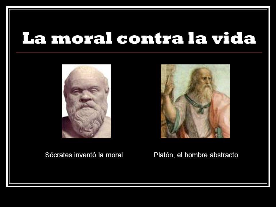 La moral contra la vida Sócrates inventó la moral