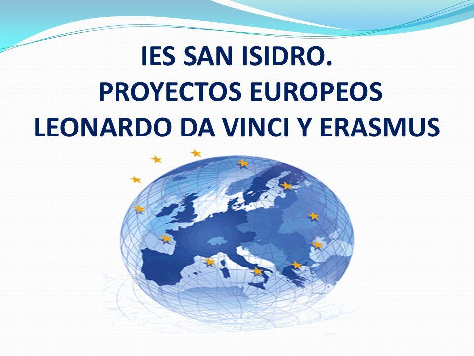 IES SAN ISIDRO. PROYECTOS EUROPEOS LEONARDO DA VINCI Y ERASMUS