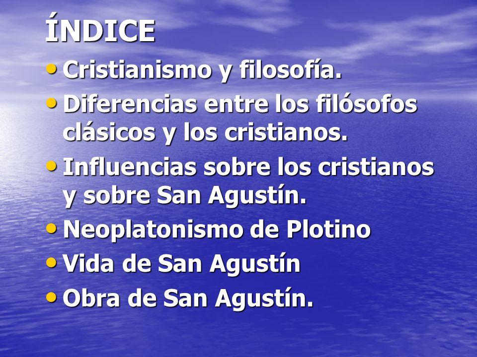 ÍNDICE Cristianismo y filosofía.