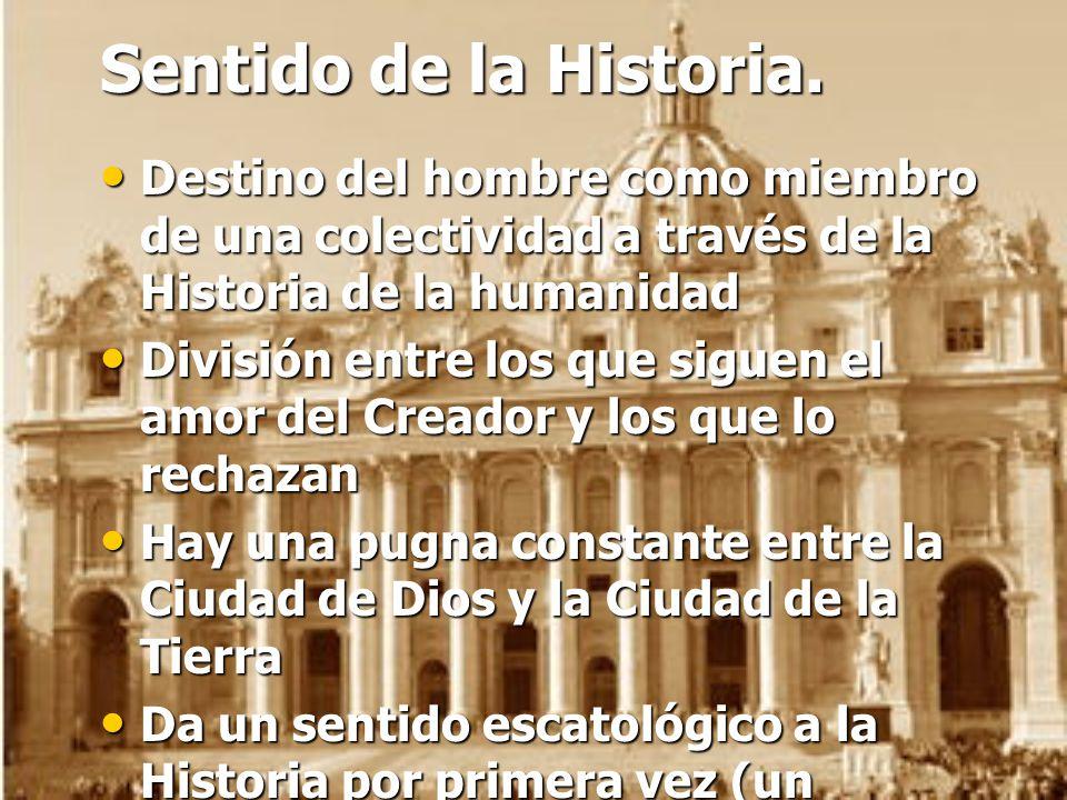 Sentido de la Historia. Destino del hombre como miembro de una colectividad a través de la Historia de la humanidad.