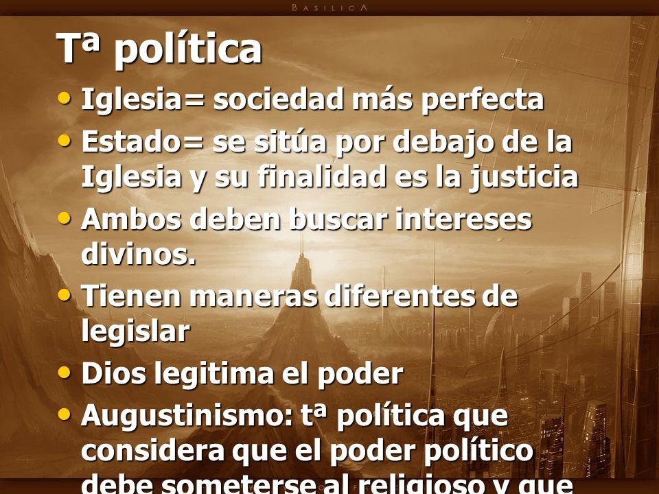 Tª política Iglesia= sociedad más perfecta
