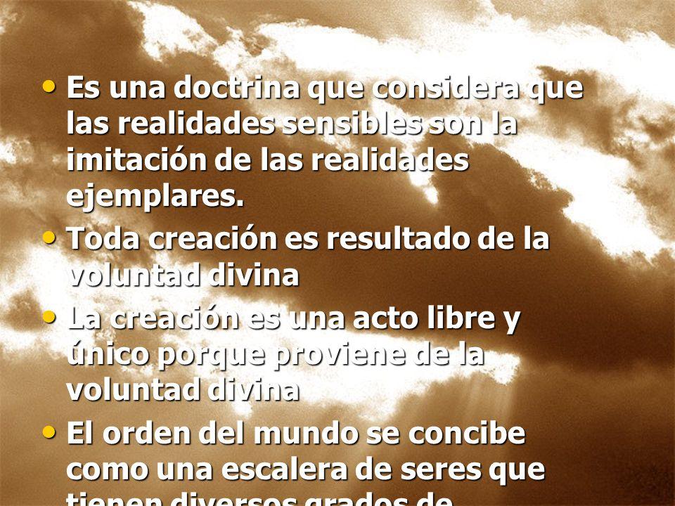 LA CREACIÓN Es una doctrina que considera que las realidades sensibles son la imitación de las realidades ejemplares.