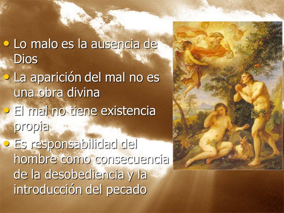 Problema del mal Lo malo es la ausencia de Dios