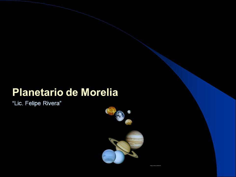 Planetario de Morelia Lic. Felipe Rivera
