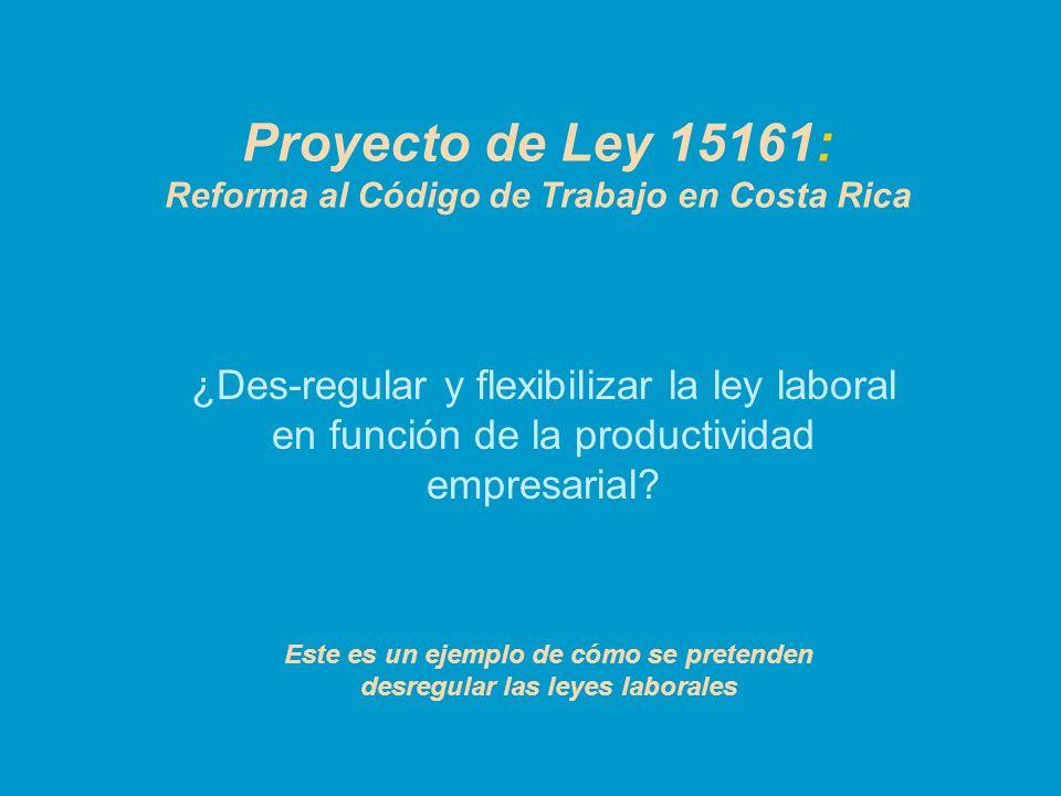 Proyecto de Ley 15161: Reforma al Código de Trabajo en Costa Rica