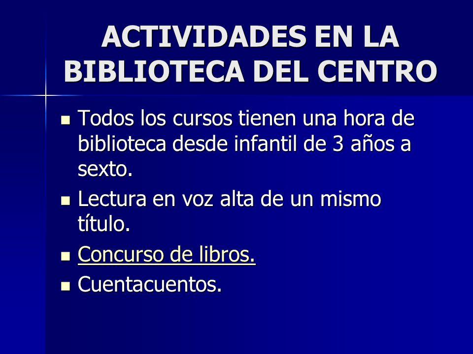ACTIVIDADES EN LA BIBLIOTECA DEL CENTRO