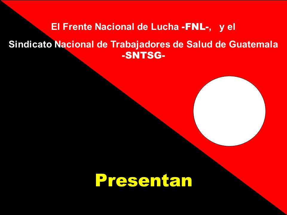 Presentan El Frente Nacional de Lucha -FNL-, y el