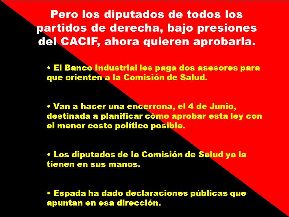 Pero los diputados de todos los partidos de derecha, bajo presiones del CACIF, ahora quieren aprobarla.