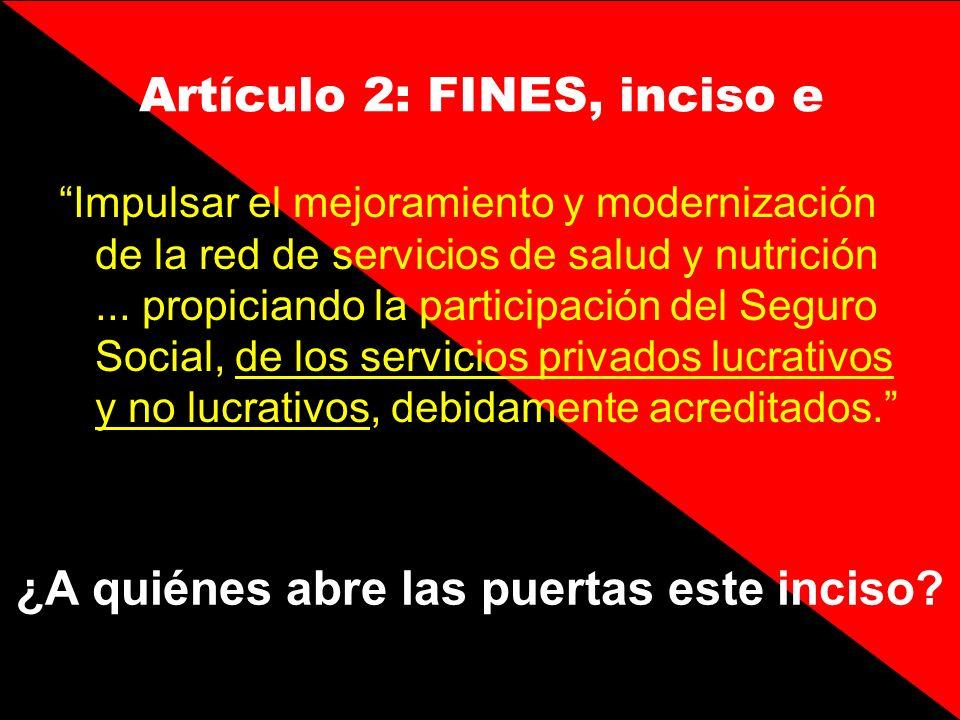 Artículo 2: FINES, inciso e